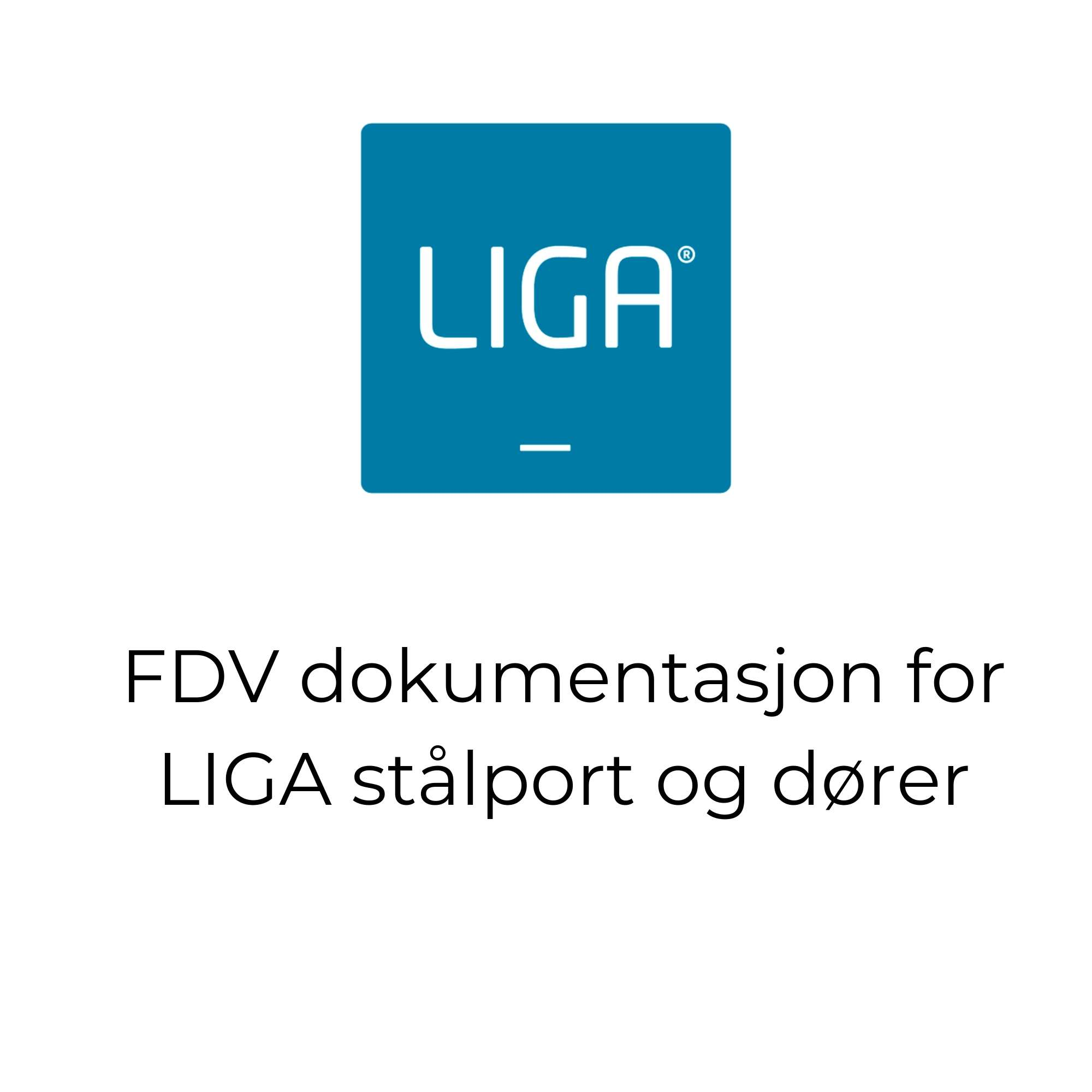 FDV dokumentasjon for LIGA stålport og dører