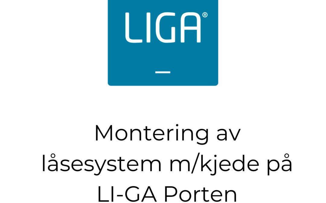 Montering av låsesystem m/kjede på LI-GA Porten